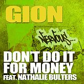 Don't Do It For Money feat. Nathalie Bulters by Gion