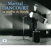 Le souffle du Bando von Martial Dancourt