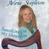 Sunshine on My Shoulders von Arlene Stapleton