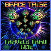 Travels Thru Time by Space Tribe