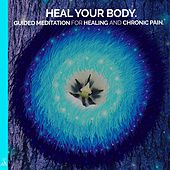 Heal Your Body. Guided Meditation for Healing and Chronic Pain. (feat. Jess Shepherd) de Rising Higher Meditation