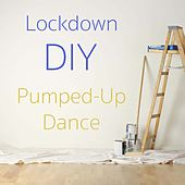 Lockdown DIY Pumped-Up Dance von Various Artists