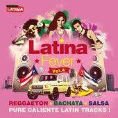 Latina Fever, Vol. 4: Reggaeton, Bachata, Salsa de Various Artists