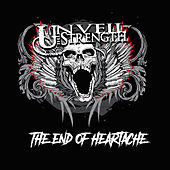 The End Of Heartache de Unveil The Strength