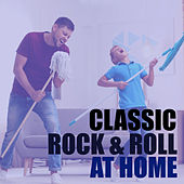 Classic Rock & Roll At Home by Various Artists