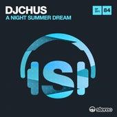 A Night Summer Dream by DJ Chus