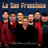 Ustedes Lo Hicieron Posible, Gracias! by San Francisco
