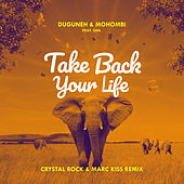 Take Back Your Life (Crystal Rock & Marc Kiss Remix) de Duguneh