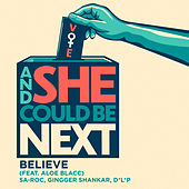 Believe (feat. Aloe Blacc) [From And She Could Be Next] by Sa-Roc