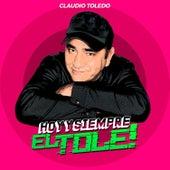 Hoy y Siempre by Claudio Toledo