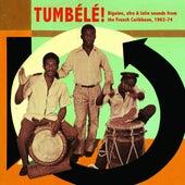 Tumbélé!: Biguine, Afro & Latin Sounds from the French Caribbean, 1963-74 de Various Artists
