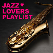 Jazz Lovers Playlist de Various Artists