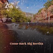 Come Back Big Bertha by Various Artists
