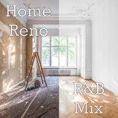 Home Reno R&B Mix de Various Artists