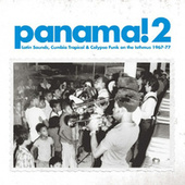 Soundway presents Panama! 2 (Latin Sounds, Cumbia, Tropical & Calypso Funk On the Isthmus 1967-77) by Various Artists