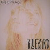 I Say a Little Prayer de BlueBiird