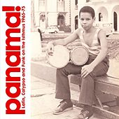 Panama! Latin, Calypso and Funk On the Isthmus 1965-75 by Various Artists