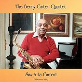Sax a La Carter! (Remastered 2020) by Benny Carter