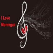 I Love Merengue de Amarfis Y La Banda De Atakke, Chichi Peralta, Grupo Climax, Contagio, Darlyn Y Los Herederos