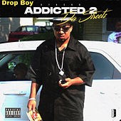 Addicted to the Streetz by Drop Boy Stacks