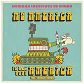My America Is Not Your America by Mexican Institute of Sound