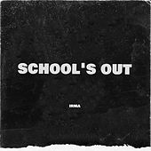 School's Out by Irma