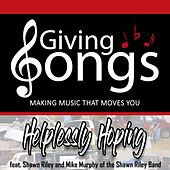 Helplessly Hoping (feat. Shawn Riley & Mike Murphy) de Giving Songs