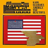 Kahil El'Zabar's America the Beautiful by Kahil El'Zabar
