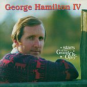 George Hamilton IV: Stars of the Grand Ole Opry by George Hamilton IV