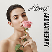 Home Aromatherapy - Instrumental Nature Songs for Spa, Massage & Beauty Treatments at Home by Best Relaxing SPA Music, Real Massage Music Collection, Unforgettable Paradise SPA Music Academy