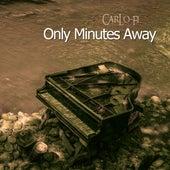 Only Minutes Away de CarLo-Fi