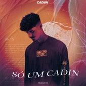 Só um Cadin von Cadiin