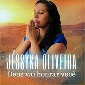 Deus Vai Honrar Você di Jéssyka Oliveira