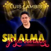 Sin Alma y Sin Corazón by Luis Lambis