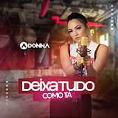 Deixa Tudo Como Tá by Donna