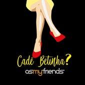 Cadê Betinha? de OsMyFriends