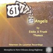 19 Angels by Eddie and Frank Thomas