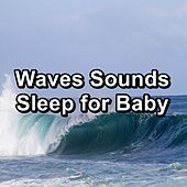 Waves Sounds Sleep for Baby by S.P.A