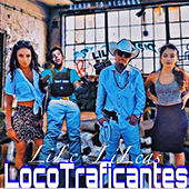 LocoTraficanties by LIL C
