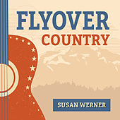 Flyover Country by Susan Werner