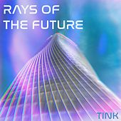 Rays of the Future by Tink