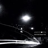 Anecdotes by Matthew Read Trio