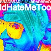 IdHateMeToo de Brad