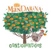 Mi Mandarina de Canticuénticos