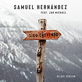Sigo Creyendo (Deluxe) by Samuel Hernández