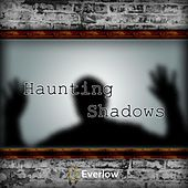 Haunting Shadows by Everlow