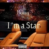 I'm a Star de Bang