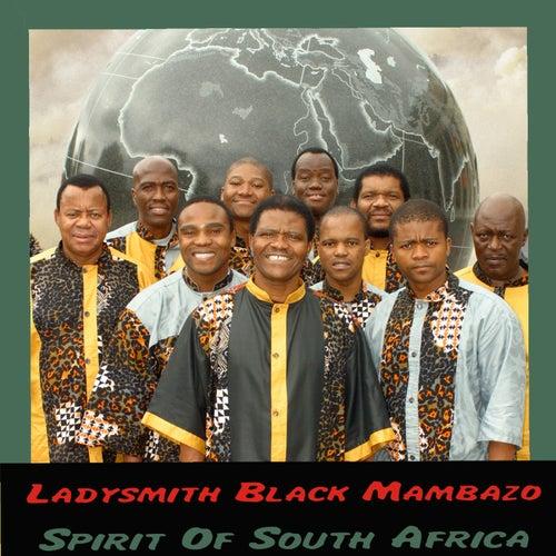 Spirit Of South Africa by Ladysmith Black Mambazo