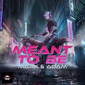 Meant to Be by Mark&Adam