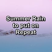 Summer Rain to put on Repeat de Sounds Of Nature